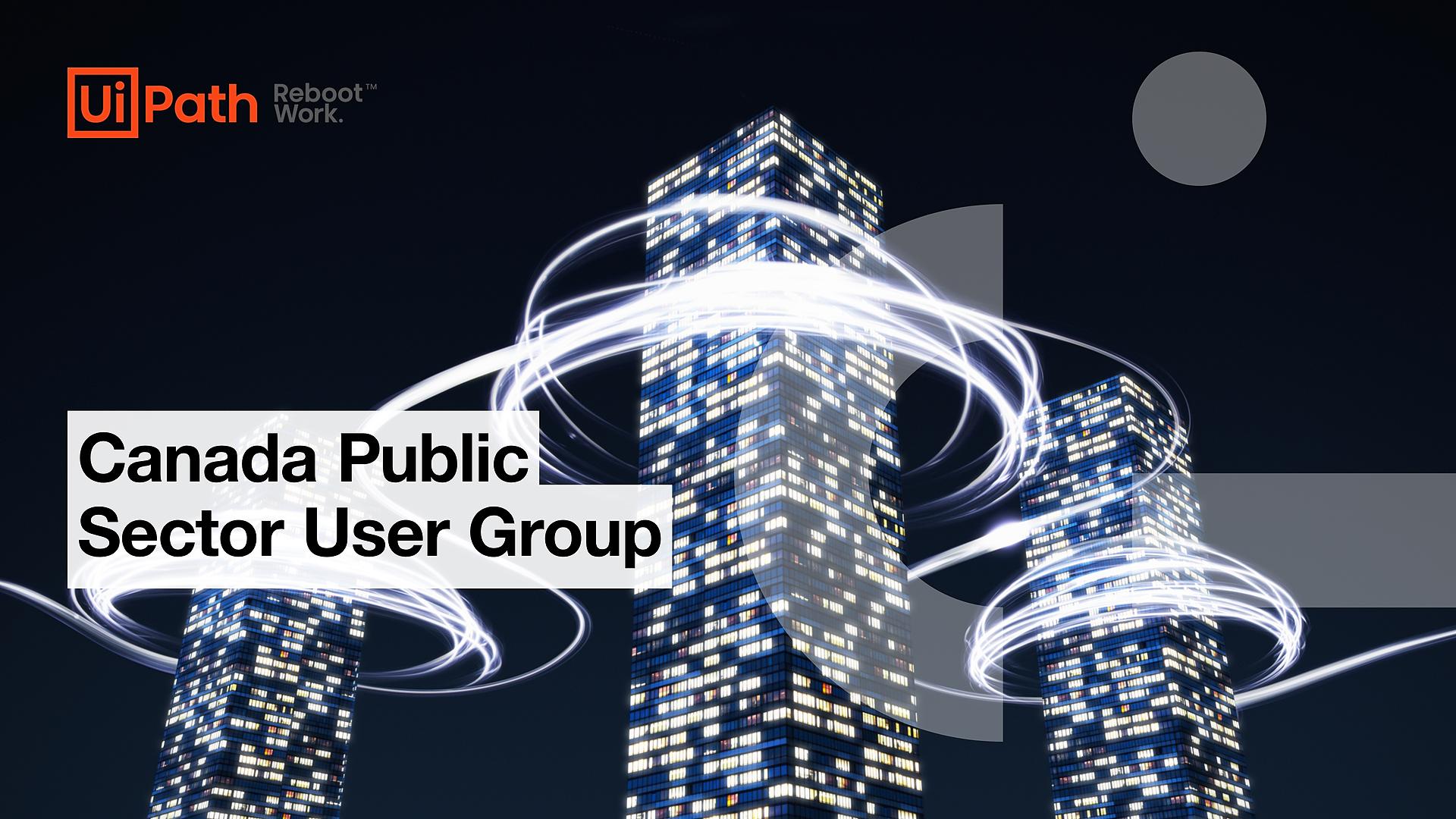 UiPath Canada Public Sector User Group - UW20FGUG3 (1)