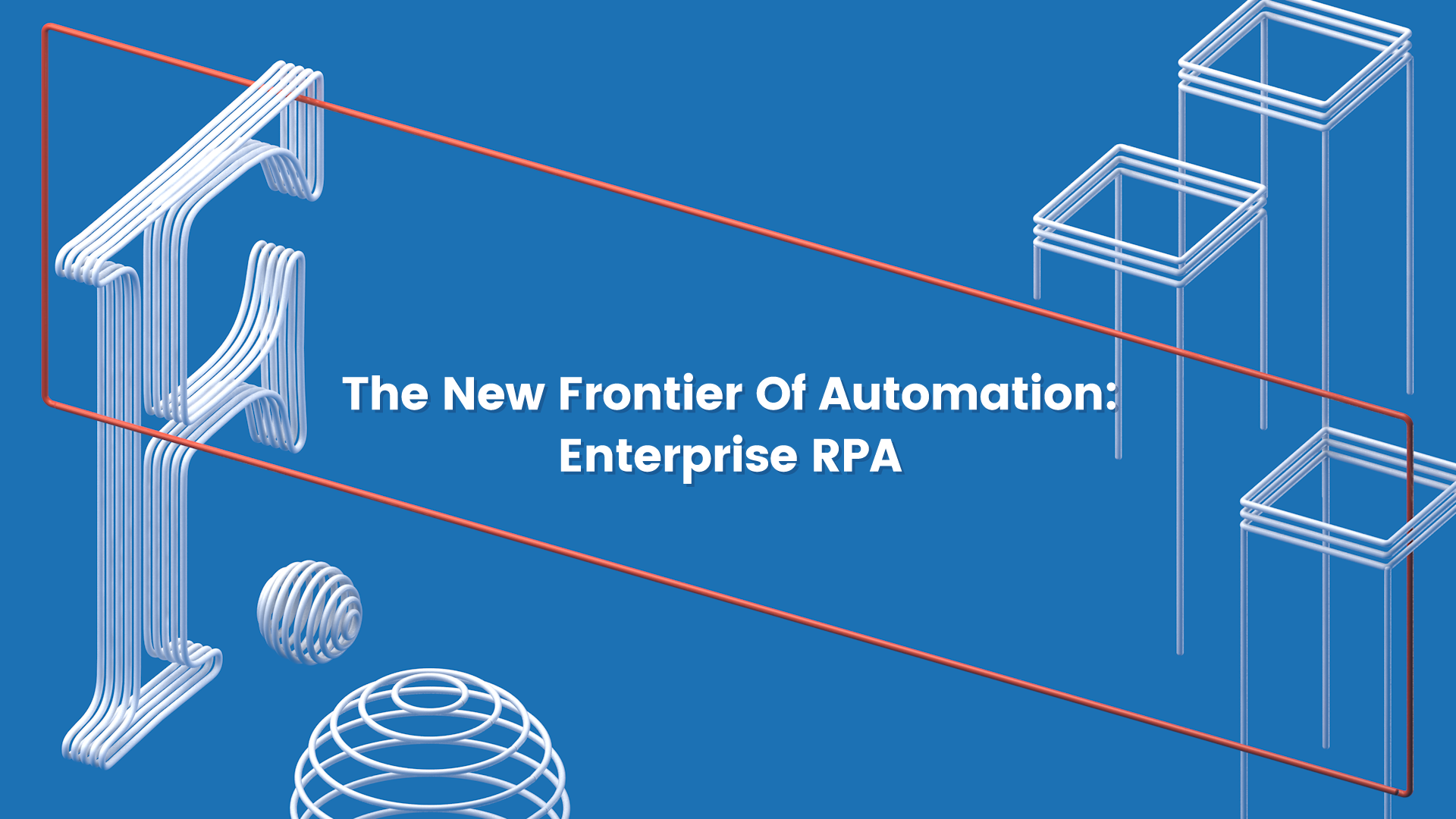 UiPath & Forrester: Enterprise RPA - The New Frontier of Automation