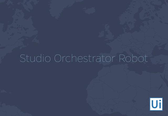 Studio, Orchestrator, Robot